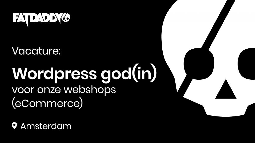 Vacature: WordPress God(in) bij Fatdaddy